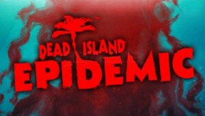 dead-island-epidemic-
